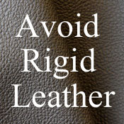 avoid rigid leather
