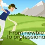 newbie to golf professional